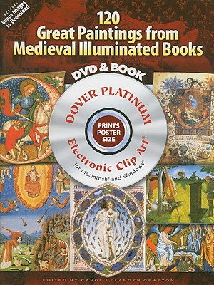 120 Great Paintings from Medieval Illuminated Books By Grafton, Carol Belanger (EDT)/ Grafton, John (CON)